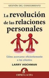 La revolución de las relaciones personales de Larry Hochman