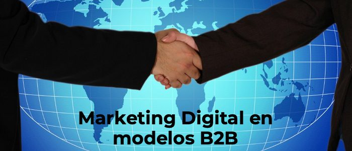 Marketing Digital en modelos B2B